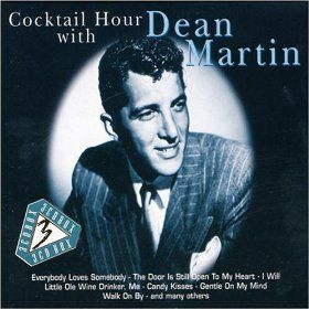 Cocktail Hour with Dean Martin