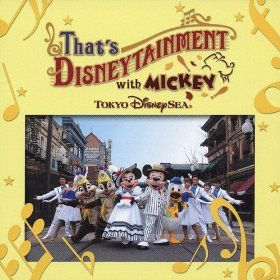 Tokyo Disney Sea: That's Disneytainment with Mickey