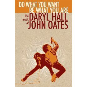 Do What You Want Be What You Are: The Music of Daryl Hall & John Oates