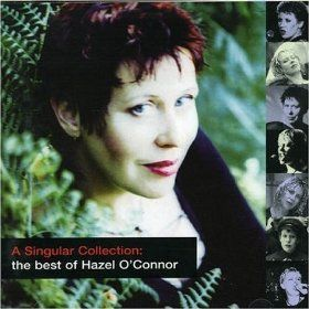 Singular Collection: The Best of Hazel O'Connor