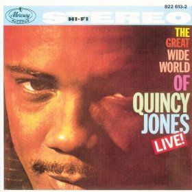 Great Wide World of Quincy Jones: Live!