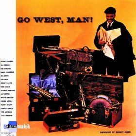 Go West, Man!