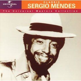 Classic Sergio Mendes: The Universal Masters Collection