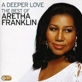 Deeper Love: The Best of Aretha Franklin