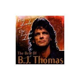 Best of B.J. Thomas: New Looks and Old Fashioned Love