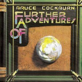 Further Adventures of Bruce Cockburn